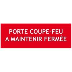 """Panneau """"Porte Coupe Feu à Maintenir Fermée"""""""