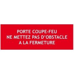 """Panneau """"Porte coupe feu ne mettez pas d'obstacle à la fermeture"""""""