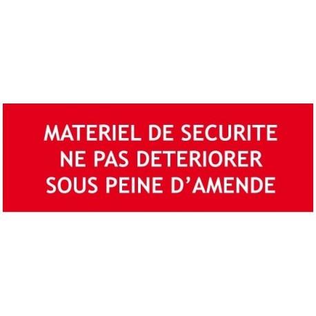 """Panneau """"Materiel de securite ne pas deteriorer sous peine d'amende"""""""