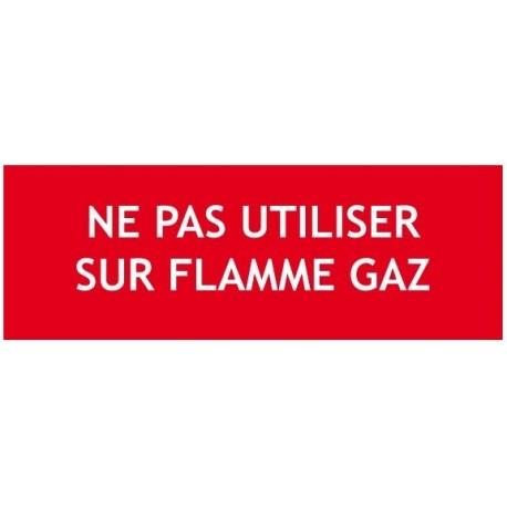 """Panneau """"NE PAS UTILISER SUR FLAMME GAZ"""""""