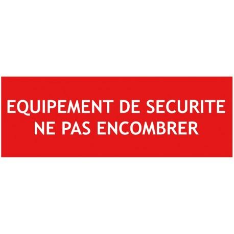 """Panneau """"Equipement de securite ne pas encombrer"""""""