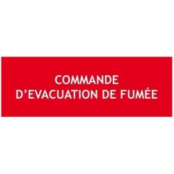 "Panneau ""COMMANDE D'EVACUATION DE FUMEE"""